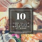 10 Cool Skills to Learn while Stuck at Home