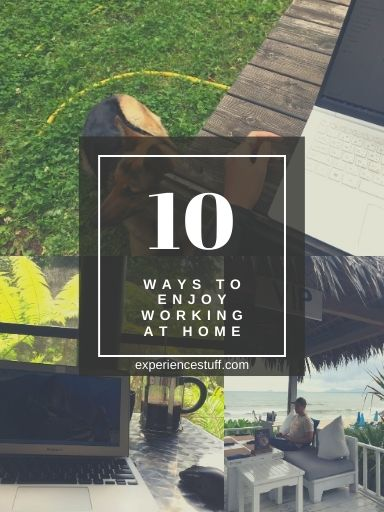 10 Ways to Enjoy Working at Home