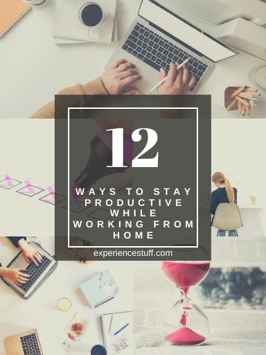 12 Ways to Stay Productive while Working from Home