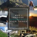 Why I Choose Experiences Over Things