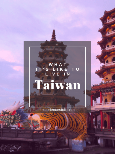What It's Like to Live in Taiwan