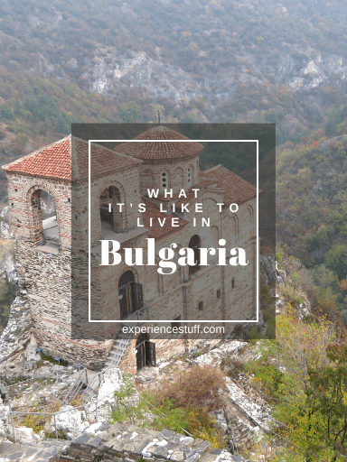 What it's Like to Live in Bulgaria