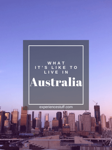 What It's Like to Live in Australia